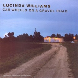 Car Wheels On A Gravel Road, Lucinda Williams