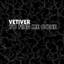 <i>To Find Me Gone</i>, Vetiver (6/10)