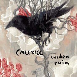 <i>Garden Ruin</i>, Calexico (10/10)